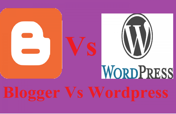 Blogger Vs WordPress who is Best Hindi Me