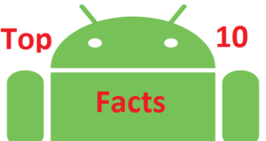 top 10 facts of android