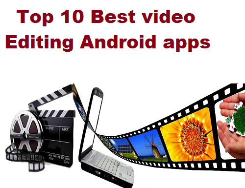 Top 10 Android Video Editing Software